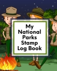 My National Parks Stamp Log Book: Outdoor Adventure Travel Journal - Passport Stamps Log - Activity Book Cover Image