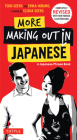 More Making Out in Japanese: Completely Revised and Expanded with New Manga Illustrations - A Japanese Language Phrase Book (Making Out Books) Cover Image