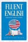 Fluent English through Short Stories Cover Image