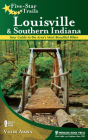 Five-Star Trails: Louisville and Southern Indiana: Your Guide to the Area's Most Beautiful Hikes Cover Image