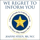 We Regret to Inform You Lib/E: A Survival Guide for Gold Star Parents and Those Who Support Them Cover Image
