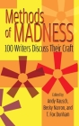 Methods of Madness: 100 Writers Discuss Their Craft (hardback) Cover Image