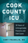 Cook County ICU: 30 Years of Unforgettable Patients and Odd Cases Cover Image