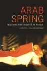 Arab Spring: Negotiating in the Shadow of the Intifadat (Studies in Security and International Affairs #9) Cover Image