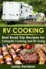 RV Cooking: Best Road Trip Recipes for RV Living and Campsite Cooking Cover Image