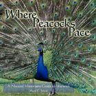 Where Peacocks Pace: A Natural Historians Guide to Warwick Cover Image