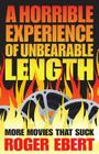 A Horrible Experience of Unbearable Length: More Movies That Suck Cover Image