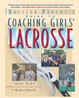 Coaching Girls' Lacrosse (Baffled Parent's Guides) Cover Image