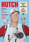 Hutch: Baseball's Fred Hutchinson and a Legacy of Courage Cover Image