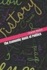 The Economic Basis of Politics Cover Image