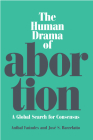 The Human Drama of Abortion: A Global Search for Consensus Cover Image