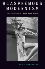 Blasphemous Modernism: The 20th-Century Word Made Flesh Cover Image