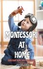 Montessori at Home: Turn Your Home into Montessori Cover Image
