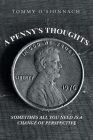 A Penny's Thoughts: Sometimes All You Need Is A Change of Perspective Cover Image