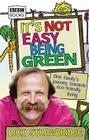 It's Not Easy Being Green: One Family's Journey Towards Eco-Friendly Living Cover Image