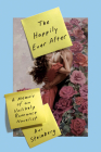 The Happily Ever After: A Memoir of an Unlikely Romance Novelist Cover Image