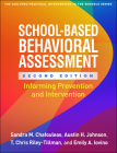 School-Based Behavioral Assessment, Second Edition: Informing Prevention and Intervention (The Guilford Practical Intervention in the Schools Series                   ) Cover Image