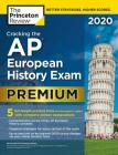 Cracking the AP European History Exam 2020, Premium Edition: 5 Practice Tests + Complete Content Review (College Test Preparation) Cover Image