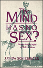 The Mind Has No Sex?: Women in the Origins of Modern Science Cover Image