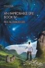An Improbable Life Book Iv: Breakthrough! Cover Image