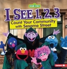 I See 1, 2, 3: Count Your Community with Sesame Street Cover Image