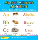 My First Portuguese Alphabets Picture Book with English Translations: Bilingual Early Learning & Easy Teaching Portuguese Books for Kids Cover Image