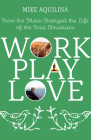 Work Play Love: How the Mass Changed the Life of the First Christians Cover Image