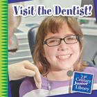 Visit the Dentist! (21st Century Junior Library: Your Healthy Body) Cover Image