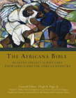 The Africana Bible: Reading Israel's Scriptures from Africa and the African Diaspora Cover Image