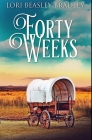 Forty Weeks: Premium Hardcover Edition Cover Image