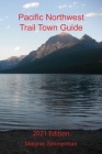 Pacific Northwest Trail Town Guide: 2021 Edition Cover Image