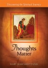 Thoughts Matter: Discovering the Spiritual Journey (Matters) Cover Image