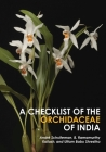 A Checklist of the Orchidaceae of India (Monographs in Systematic Botany from the Missouri Botanical Garden #139) Cover Image