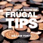 The Little Book of Frugal Tips (Little Books of Tips) Cover Image