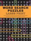 Word Search Puzzles Large Print: Large Print Word Search, Word Search Books, Word Search Books for Adults, Adult Word Search Books, Word Search Puzzle Cover Image