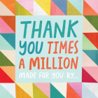 Thank You Times a Million: Made for You by . . . Cover Image