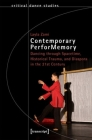 Contemporary Performemory: Dancing Through Spacetime, Historical Trauma, and Diaspora in the 21st Century (Critical Dance Studies) Cover Image