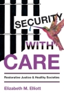 Security, with Care: Restorative Justice and Healthy Societies Cover Image