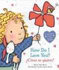 How Do I Love You? / ¿Cómo te quiero? (Bilingual) Cover Image