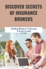 Discover Secrets Of Insurance Brokers: Guiding Wisdom To Become A Great Leader: Discover Players Insurance Success Cover Image