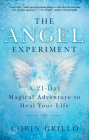 The Angel Experiment: A 21-Day Magical Adventure to Heal Your Life Cover Image