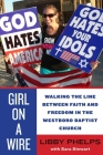 Girl on a Wire: Walking the Line Between Faith and Freedom in the Westboro Baptist Church Cover Image