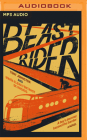Beast Rider: A Boy's Journey Beyond the Border Cover Image
