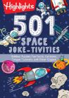 501 Space Joke-tivities: Riddles, Puzzles, Fun Facts, Cartoons, Tongue Twisters, and Other Giggles! (Highlights 501 Joke-tivities) Cover Image