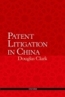 Patent Litigation in China Cover Image