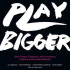 Play Bigger Lib/E: How Pirates, Dreamers, and Innovators Create and Dominate Markets Cover Image