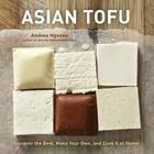 Asian Tofu: Discover the Best, Make Your Own, and Cook It at Home [A Cookbook] Cover Image