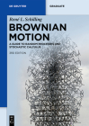 Brownian Motion: A Guide to Random Processes and Stochastic Calculus (de Gruyter Textbook) Cover Image
