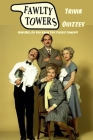 Fawlty Towers Trivia Quizzes: How Well Do You Know This Classic Comedy?: Fawlty Towers Quiz Game Book Cover Image