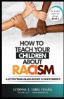How to Teach Your Children About Racism: A Letter From A Black Mother to White Parents Cover Image